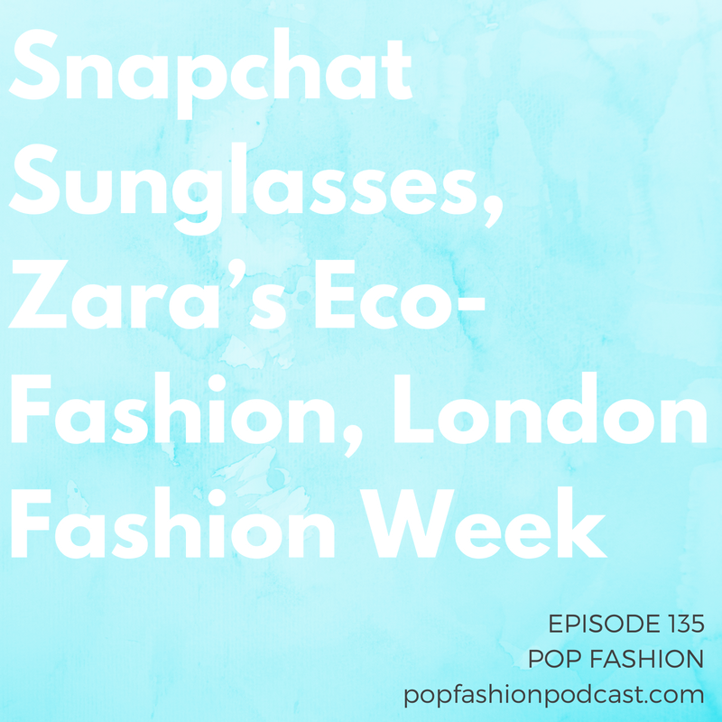 Episode 135: Snapchat Sunglasses, Zara's Eco-Fashion, London Fashion Week   This week Paula Schneider surprised everyone by stepping down from  American Apparel , a crazy  fashion crime  occurred in Georgia, and Snapchat (aka  Snap Inc ) is going to start selling sunglasses. In other news,  Zara  is launching its 1st ever sustainable fashion line - but, is it actually better for the environment? A company out of Spain may have the answer (and algorithm) to  stop counterfeit products  from selling online. London Fashion Week's quirkiness is top of mind as we discuss trends for 2017 and the classic sophistication of a trench coat. Plus, goats. We talk about  goats .  Come hang out!