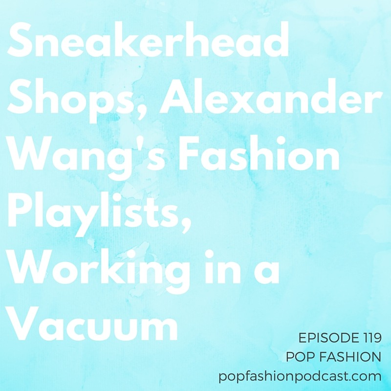 Episode 119: Sneakerhead Shops, Alexander Wang's Fashion Playlists, Working in a Vacuum Welcome to another episode of Pop Fashion! We go nuts over a cleaning shop for sneakerheads and break down some of the highlights of Walmart's annual shareholder meeting (spoiler alert: drones). Beauty buffs are mad at L'Oreal for its new foundation, and Lancome canceled an event because of democracy. Party like Alexander Wang with a new curated playlist program, and find out how Nordstrom is involved in styling the Tony Awards. Our main topic this week is collaboration - or a lack thereof. Can working alone help your creative process? Can collaboration hold you back from true innovation? DISCUSS.