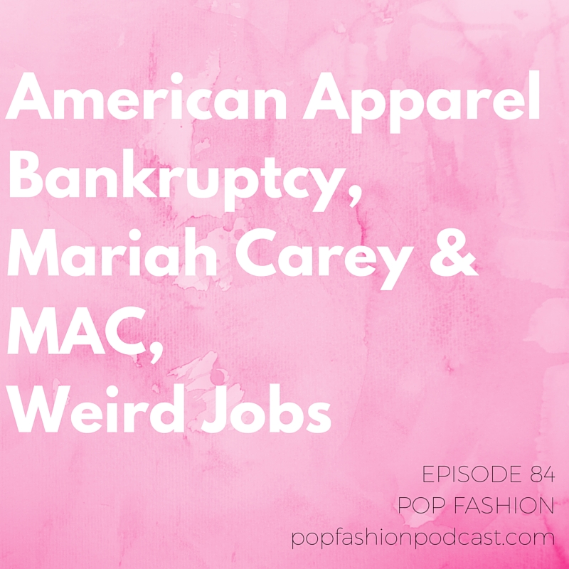#84: American Apparel Bankruptcy, Mariah Carey & MAC, Weird Jobs   Welcome to another episode of Pop Fashion! This week we discuss  American Apparel  filing for bankruptcy and what it means for shareholders, Dov Charney, and our nation's supply of gold lame booty shorts. As  Ralph Lauren  steps down as CEO of his very-long-running clothing line, we evaluate the qualifications of his successor, Stefan Larson. And about those models wearing models on the  Rick Owens  runway…yeah, we talk about that. In other news,  Mariah Carey  is collaborating with MAC, and  Blake Lively  shut down her lifestyle site, Preserve. Our main topic this week: jobs! We're talking about the lessons we've learned from all the crazy places our careers have taken us so far.     So listen!   PS! We're on  Stitcher  now, too!