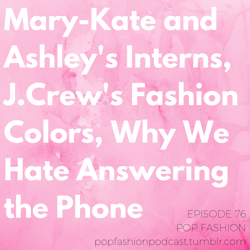 "Episode 76! Woot.   Please tolerate delays in sharing the links we talk about in our latest episode. Lisa's drowning in moving boxes and her role as lead Pop Fashion social media maven will have to wait. You guys get it. Moving blows.  This week in hot topics - garment workers are fainting in Cambodia, interns are suing Mary-Kate and Ashley Olsen's company, H&M sister brand ""& Other Stories"" launched the first all-transgender campaign, and J.Crew announced their fall fashion colors. Also, a fashion crime story out of Mexico has everything (retail, data hacks, murder), and a currency devaluation in China has luxury retailers concerned. Our main topic is about the phone. Why do we hate to answer the phone? Is it just a millennial thing, or are we all becoming phone averse? How does a phone call fit into the larger spectrum of communication?  Come hang out!"