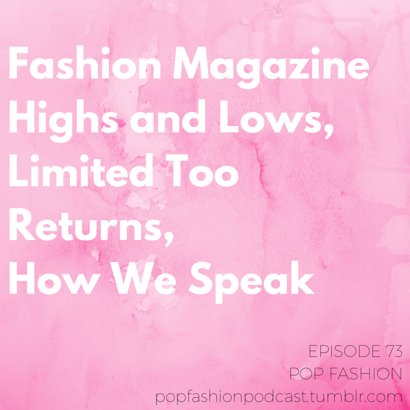 "We're back to our regular scheduled programming! Episode 73: This week in hot topics - Rebekka Bay lands a job at Everlane, Limited Too plans to dominate the tween fashion market, and Women's Running magazine delivers a fantastic cover. In other magazine news, rumors abound that Details and Self magazines are over (but independent style mags are making bank). Also, persons with disabilities may soon have more clothing options (about time!) and we deliver some heartbreaking / frustrating news about child labor in India. Our main topic is about the way we speak! We take on the recent NPR story, ""From Upspeak to Vocal Fry: Are We Policing Young Women's Voices?"" What's the connection between our voices and business? Is it generational? And, should women try to train themselves to speak differently?"