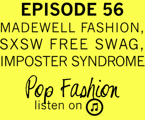 Episode 56  is what all the cool kids are listening to…we think.   This week in hot topics - Nordstrom (allegedly) forgot to tell people they have an  aviation department . At the same time, J.Crew's golden child,  Madewell , is signing up to be part of the Nordstrom empire. In other news, Stitch Fix is an example of a rapidly growing fashion company that has developed a new mode of shopping. Also,  Nike  is going after three former employees. Is this a case of a corporation going after the little guy, or three designers playing cat and mouse? The Wall Street Journal penned an article about  flats vs heels  - are flats now acceptable as a stylish staple? Finally, South By South West (SXSW) has become THE annual event for tech & music, but is all that  free swag  really free? Or, do you have to sell yourself to get into the great parties?   Plus: Imposter syndrome.  What it is ,  why it is ,  how to overcome it.