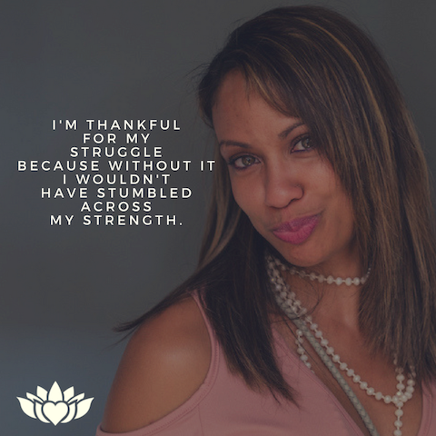 I'm Thankful for my struggle because without it I wouldn'thave stumbledacross my strengt.png