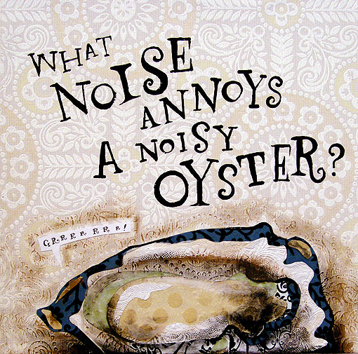 a noisy oyster