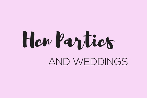 Hen Parties and Weddings