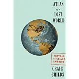 Atlas of the Lost World  by Craig Childs