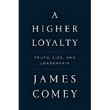 Higher Loyalty  by James Comey