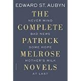 The Complete Patrick Melrose Novels  by Edward St. Aubyn