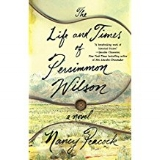 The Life and Times of Persimmon Wilson  by Nancy Peacock