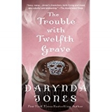 The Trouble with the Twelfth Grave  by Darynda Jones