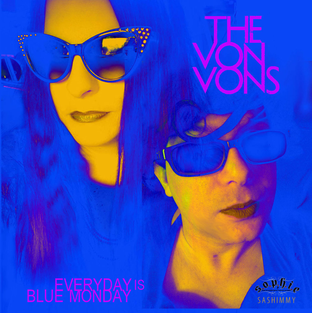Everyday is Blue Monday_The Von Vons_FINAL BANDCAMP COVER.jpg
