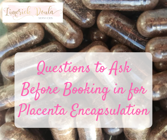 Placenta Encapsulation- how my service works in Limerick City