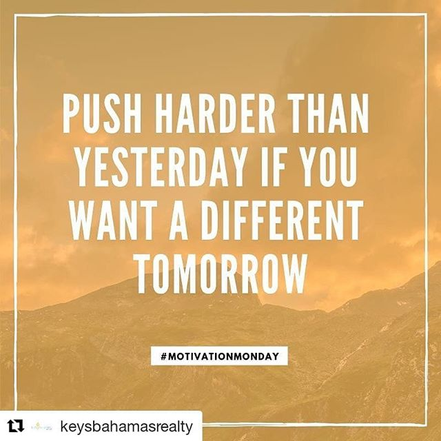 #motivationmonday from our company @keysbahamasrealty ! Hope you all have a productive week 👊
