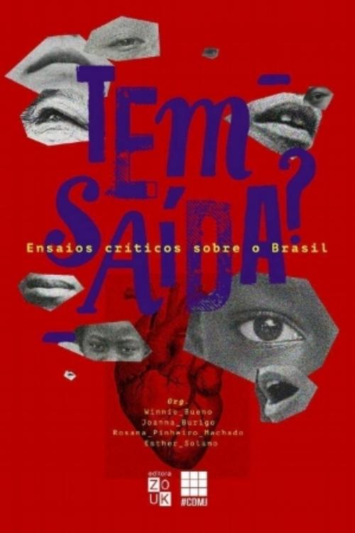 - Capa do livro Tem Saída? – Ensaios Críticos sobre o Brasil, da Editora Zouk, com artigos de 25 mulheres, entre negras, indígenas e trans, além de ativistas, políticas, intelectuais, cientistas e anarquistas: