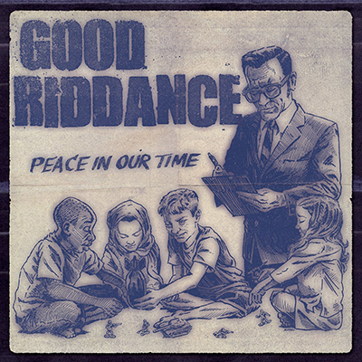 Good-Riddance_Peace-in-our-Time