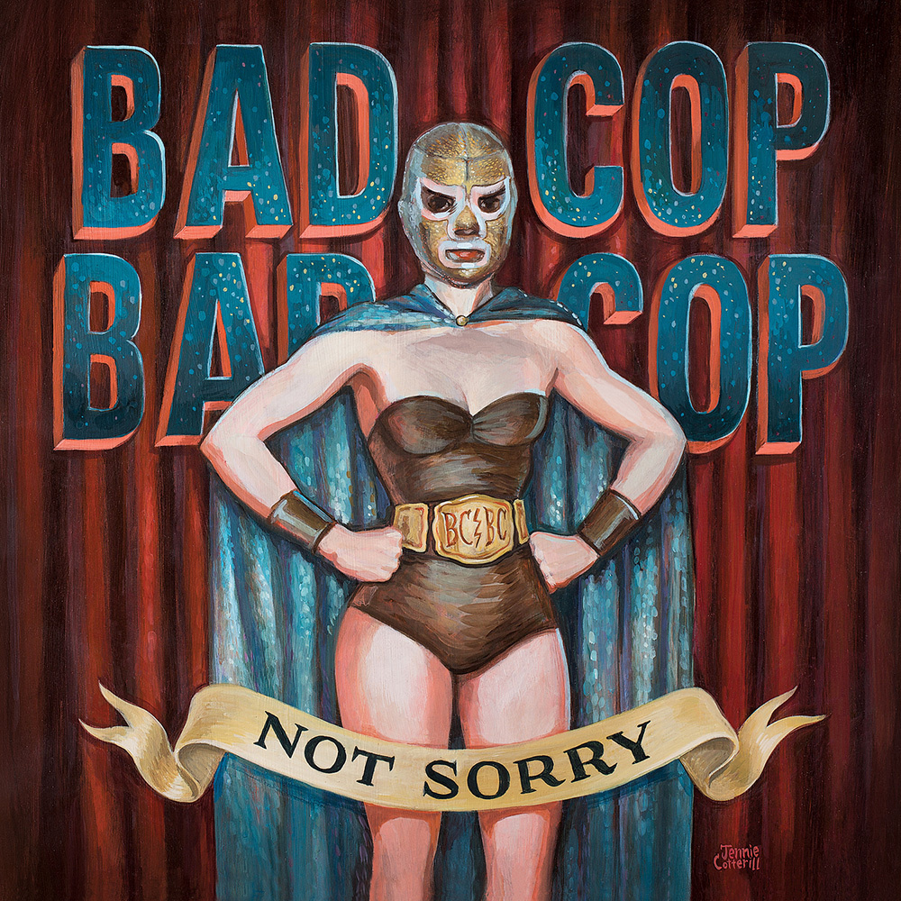 bad-cop-bad-cop_not-sorry