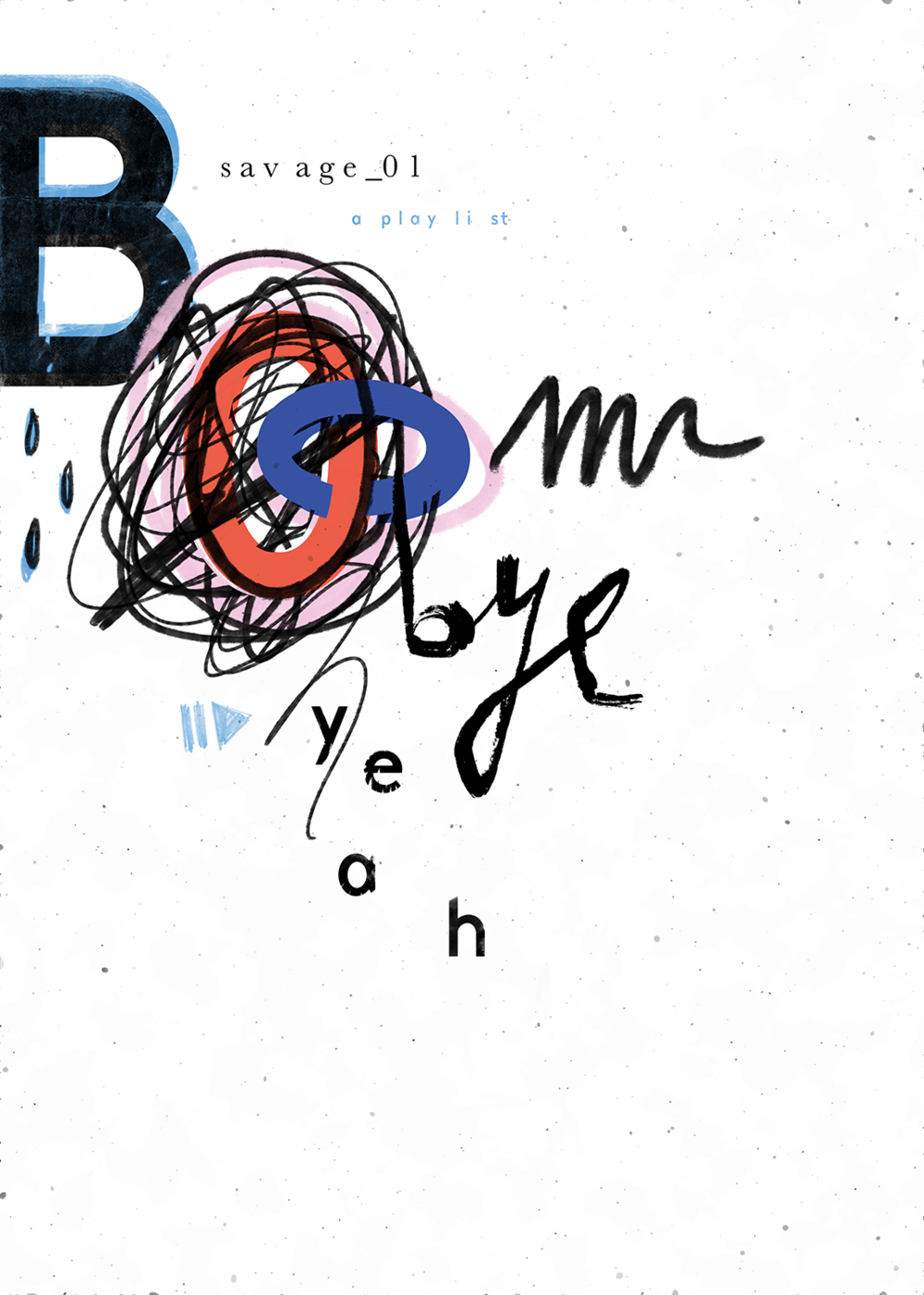 TSB - Savage Playlist 01 - Boom Bye Yeah (design Julie Smits) 02.png
