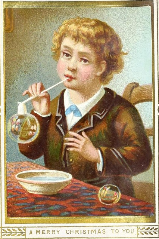 - Scrapbook of Victorian Greeting Cards. Handwritten date of 1874. Available from Internet Archive here. I focused on the Christmas cards because – after all – it is December. Styles have changed considerably! This one of a child blowing soap bubbles – with a pipe held upside down…and, evidently, indoors – was one of my favorites.
