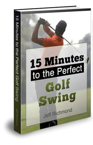 15 Minutes To The Perfect Golf Swing