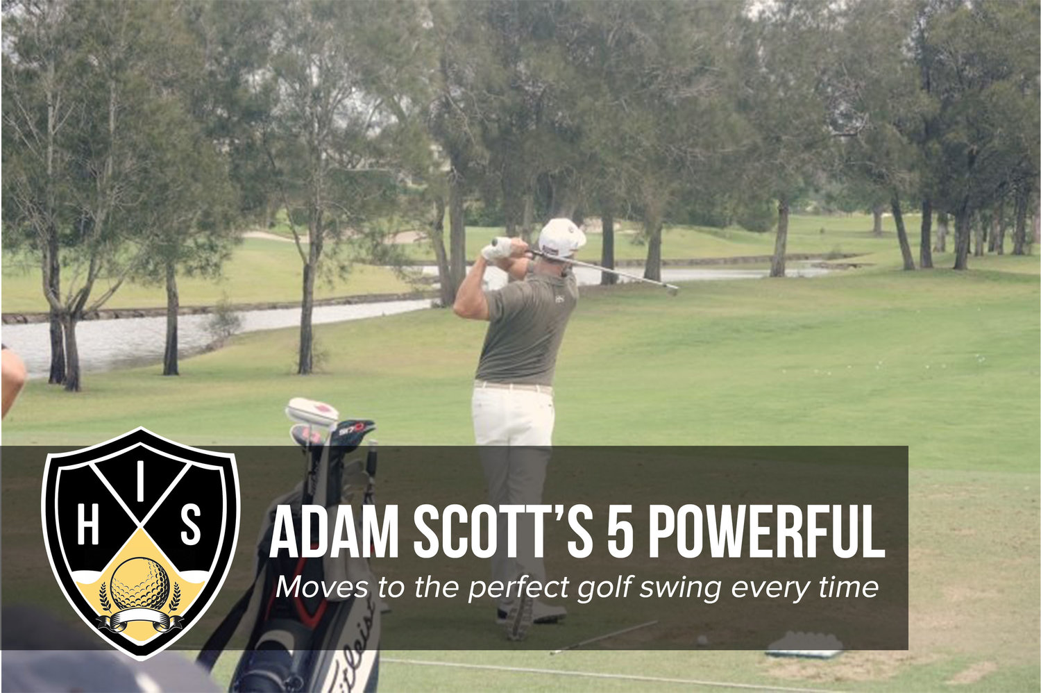 Adam Scott S 5 Powerful Moves To The Perfect Golf Swing