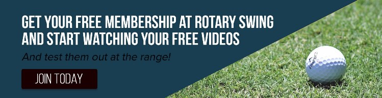 Get your Free membership at Rotary Swing today and watch the free videos that you can test out at the driving range