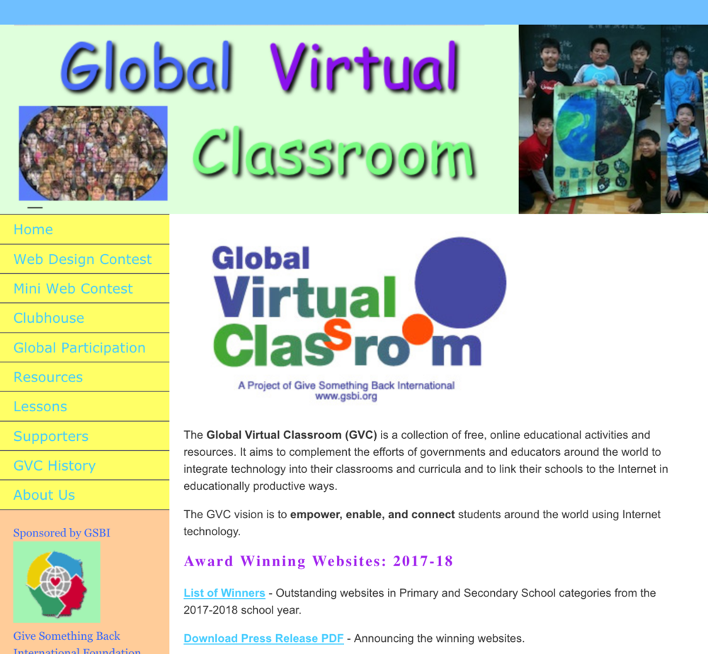 The  Global Virtual Classroom (GVC )  is a collection of free, online educational activities and resources that aims to  empower, enable, and connect  students around the world using Internet technology.
