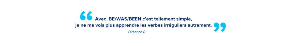 Avec  BE/WAS/BEEN c'est tellement simple, je ne me vois plus apprendre les verbes irréguliers autrement.