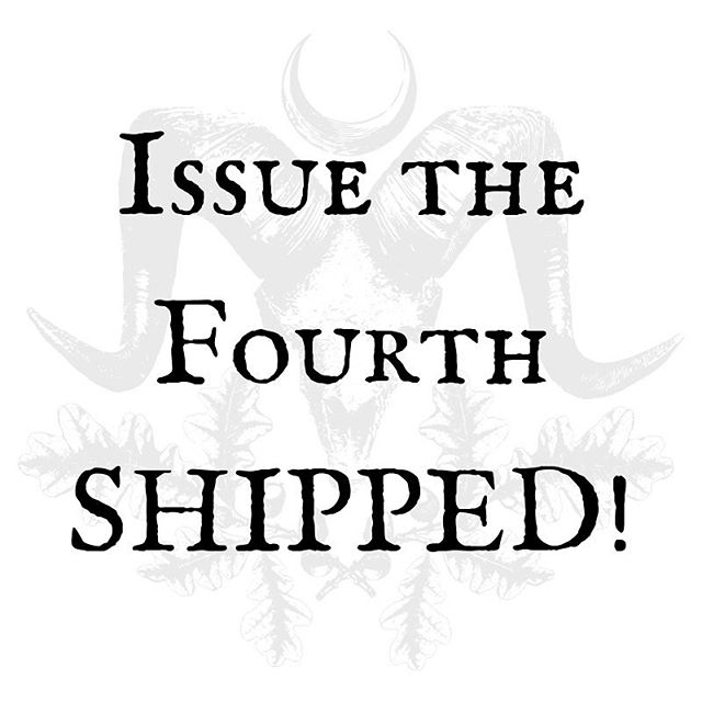 Great news all! Issue the Fourth has shipped in its entirety. If you're in the US, yours should arrive between 4-7 business days. Please remember, because of the season, some may be a bit delayed, but if yours does not arrive by next week on Tuesday, please get in touch. International shipping will vary in transit time, but may take up to 6-10 business days to arrive. 🌑MISS ISSUE THE FOURTH? We have ezines available in the shop now. We do have a few extra hard copies, but they will not be on sale until after December 17th and will not arrive before Yule. #wyrdandwyse