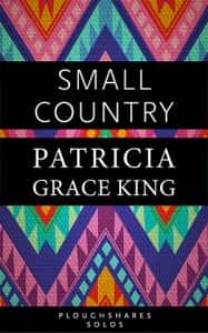 Small Country - May 2014 / Ploughshares Solo / Also available as a free audiobook and in Ploughshares Solos Omnibus, Vol. 2
