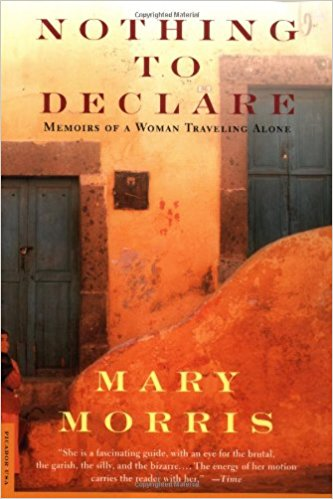"7. Nothing to Declare: Memoirs of a Woman Traveling Alone - Morris - Morris's novel is a real-life telling of her experiences traveling in the Americas. Much like other books mentioned in this list, she describes her struggles with self-identity, this search manifested physically through her travels to different countries. However, Morris also criticizes many social issues within the places she visits, such as poverty and ""machismo."" This is a wonderful novel to read when exploring South or Central America, or for anyone experiencing places and situations extremely divergent from their own."