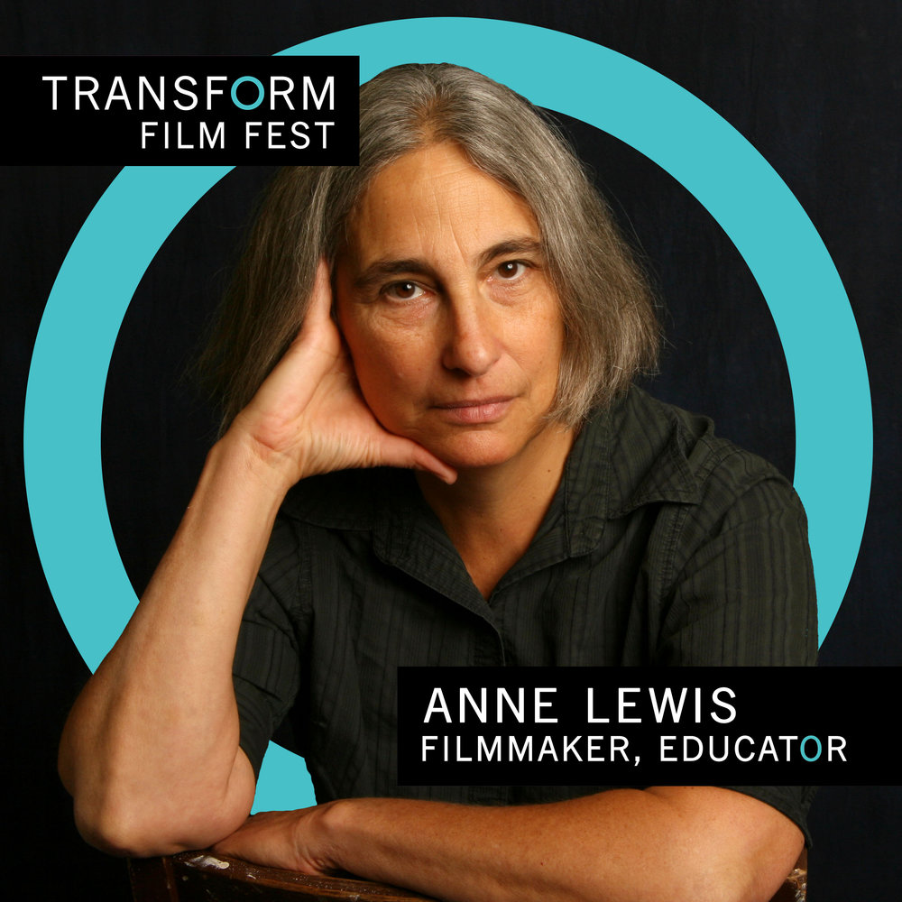 Anne Lewis — Filmmaker, Educator