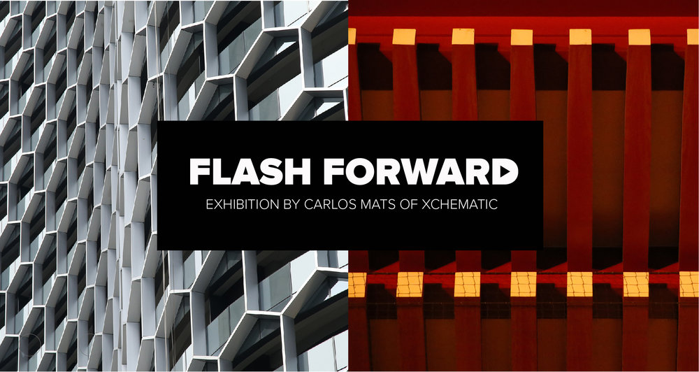 FLASH FORWARD - exhibition by Carlos Mats of Xchematic