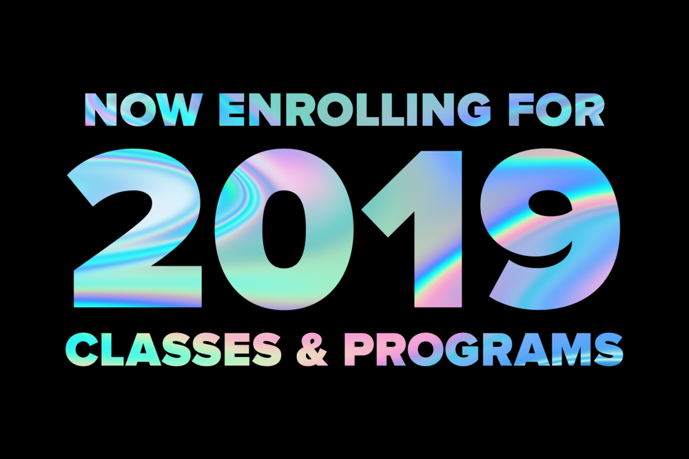 NOW ENROLLING FOR 2019 - ALL CLASSES & PROGRAMS