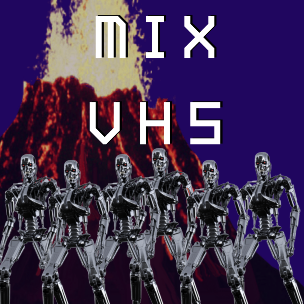 MIX/VHS 096 - Do you ever feel like six T-800s in front of an active volcano. Well feel that way no more. Check out MIX/VHS curated by our amazing team of Content Curators. As we have done before and will continue to. We deliver the best the internet has to offer right to your screen. So check it out and feel like one human in front of a dormant volcano.