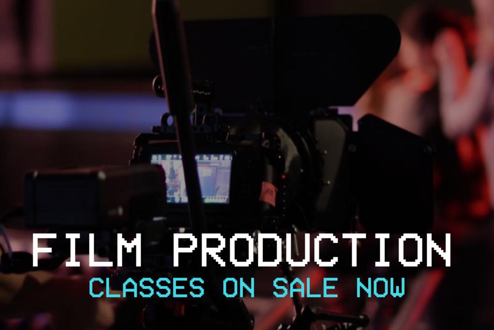 Film Production Classes -- ON SALE NOW!