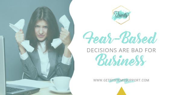 Fear Based Decisions Are Bad For Business .png