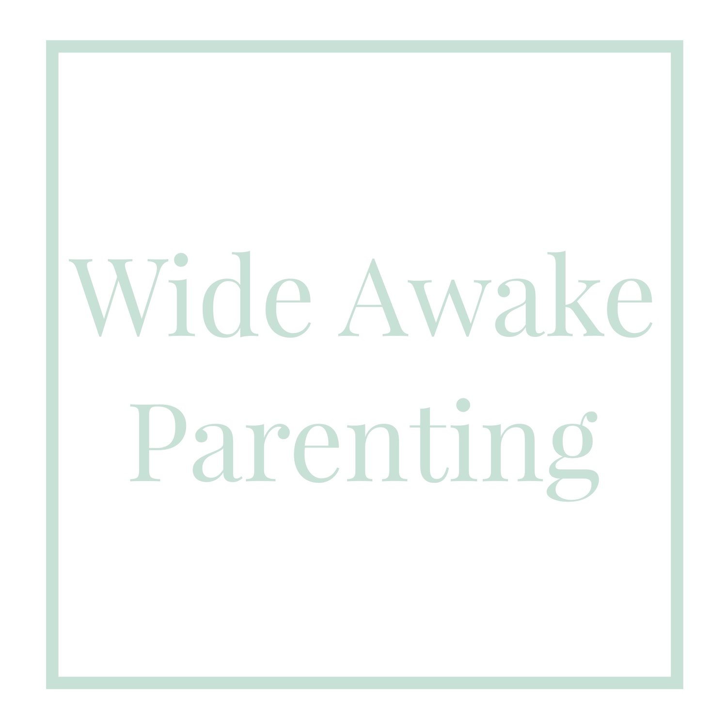 Wide Awake Parenting