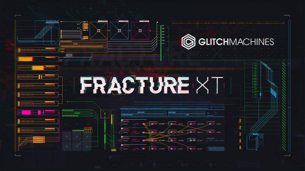FRACTURE-XT-WIDE-1000_resize_pluginboutique.jpg