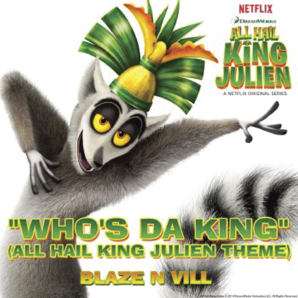 Who's Da King?   - All Hail King Julien Theme Song Written by Alex Geringas and Will Fuller