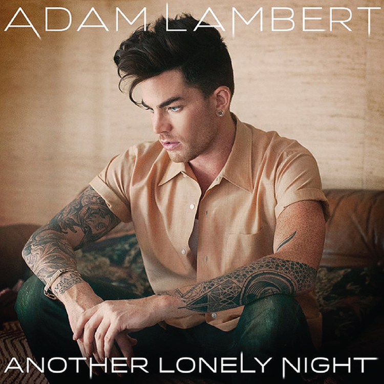 'ANOTHER LONELY NIGHT' BY ADAM LAMBERT