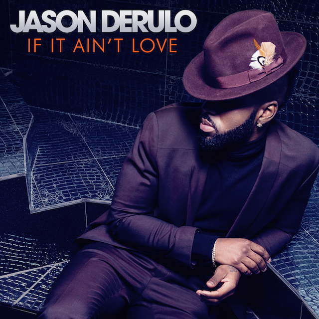 JASON DERULO 'IF IT AIN'T LOVE'