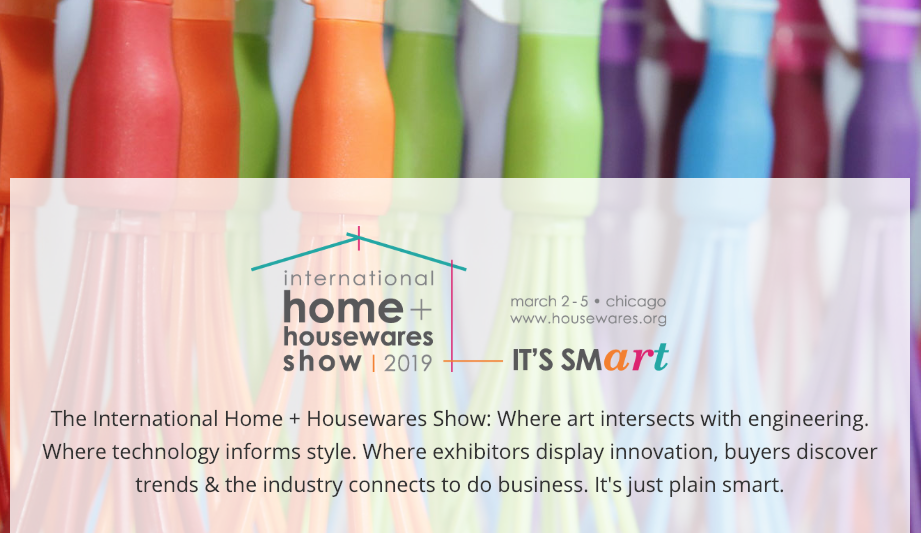 The international home + housewares show may be a perfect place for you to spread the word about your in-progress campaign. Campaigns will be underway while the show is in session.