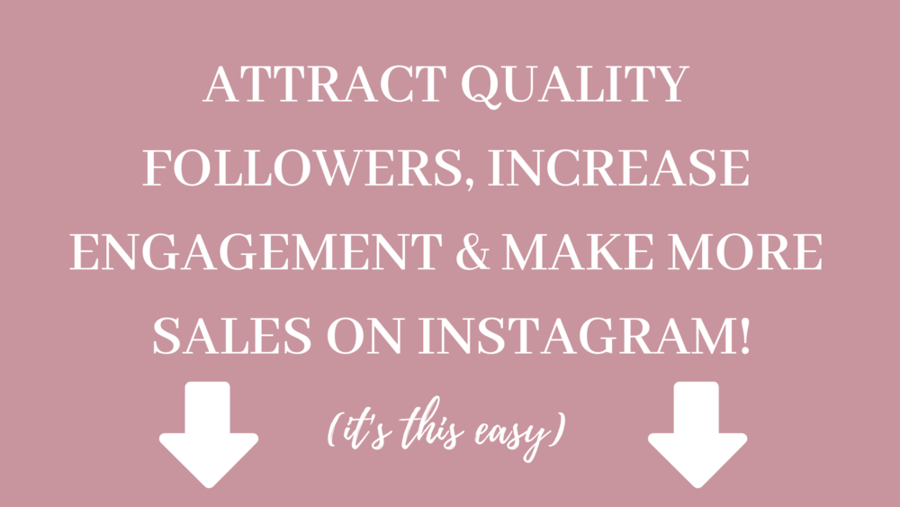 Attract quality followers, increase engagement & make more sales on Instagram!.png