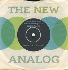 The New Analog - Damon's 2017 book on the transition from analog to digital culture.