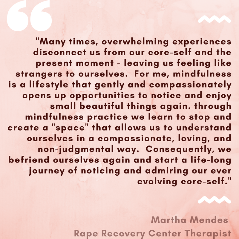 _Many times, overwhelming experiences disconnect us from our core-self and present moment - leaving us feeling like strangers to ourselves. For me, mindfulness is a life style that gently and compassionately ope.png
