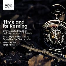 Time and it's Passing; The Rodolfus Choir, Ralph Allwood, Signum, 2015 -
