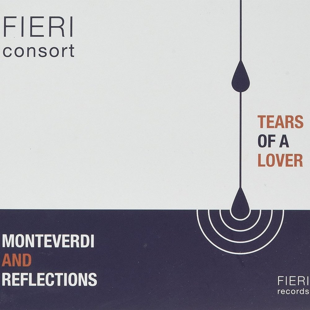 Tears of a Lover; The Fieri Consort, Fieri Records, 2016 -