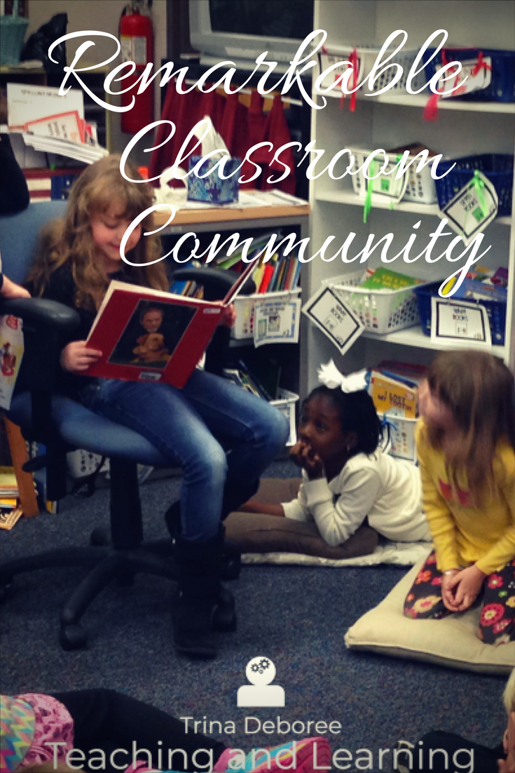 A Remarkable Classroom Community is Filled with Learners Who Respect and Care for One Another