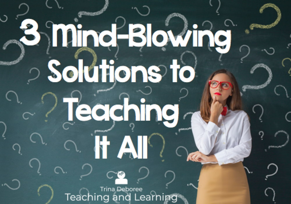 3 Mind-Blowing Solutions for Teaching It All