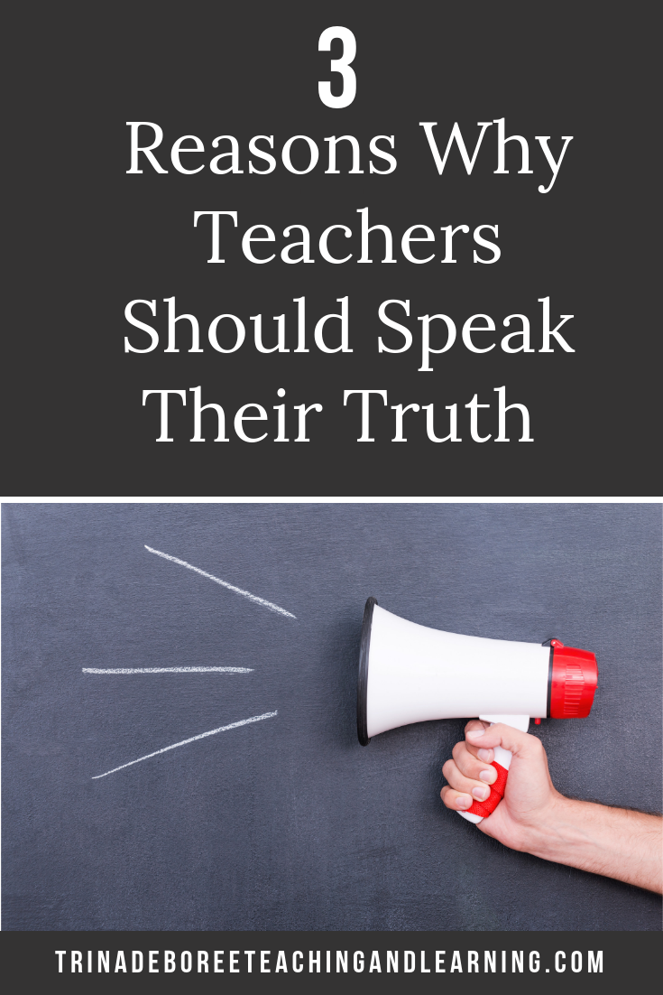 3 Genuine Reasons Why Teachers Should Speak Their Truth